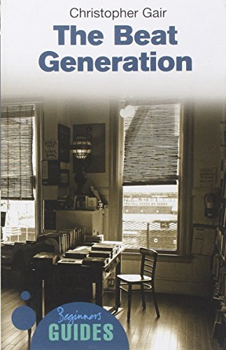 The Beat Generation: A Beginner's Guide (Beginner's Guides) por Christopher Gair