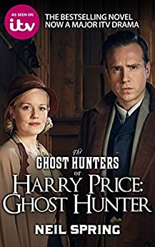The Ghost Hunters: the most haunted house in England (English Edition) von [Spring, Neil]