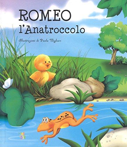 Romeo l'anatroccolo. Ediz. a colori