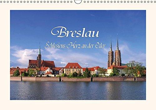 Breslau - Schlesiens Herz an der Oder (Wandkalender 2019 DIN A3 quer): Rundgang durch die alte Stadt Breslau (Monatskalender, 14 Seiten ) (CALVENDO Orte)