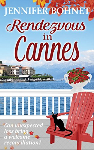 Rendezvous in Cannes: A heartwarming and uplifting romance. by [Bohnet, Jennifer]