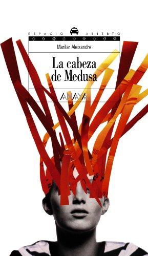 La cabeza de Medusa (Libros Para Jóvenes - Espacio Abierto) por Marilar Aleixandre