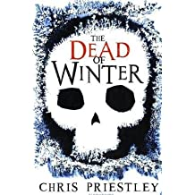 The Dead of Winter by Chris Priestley (2010-10-04)