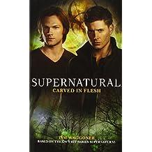 Supernatural - Carved in Flesh (Supernatural (Titan Books)) by Tim Waggoner (2013-06-06)
