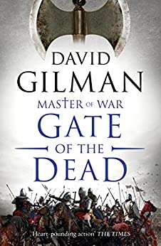 Gate of the Dead (Master of War Book 3) by [Gilman, David]