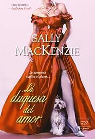 La Duquesa Del Amor par Sally MacKenzie