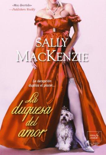 La Duquesa Del Amor por Sally MacKenzie