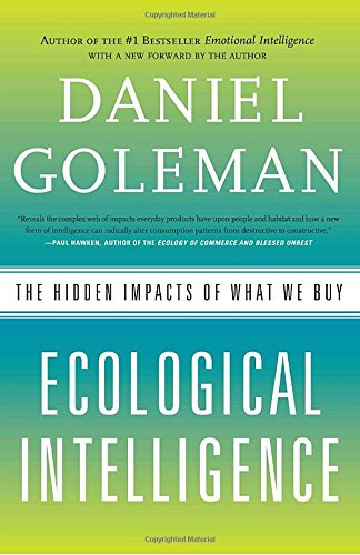 Ecological Intelligence: The Hidden Impacts of What We Buy (Paperback)