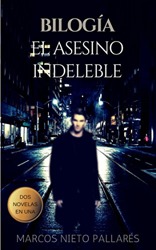 Bilogía 'EL ASESINO INDELEBLE': (Dos novelas en una)