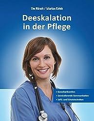 Deeskalation in der Pflege: Gewaltprävention - Deeskalierende Kommunikation - SaFE- und Schutztechniken