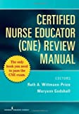 Certified Nurse Educator (CNE) Review Manual by Maryann Godshall PhD RN CCRN CPN CNE (2009-06-15)