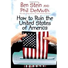 How to Ruin the United States of America by Ben Stein (2008-06-30)