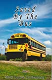 Saved By The Bus by Mary Louise Hardenburg (2012-05-03) -