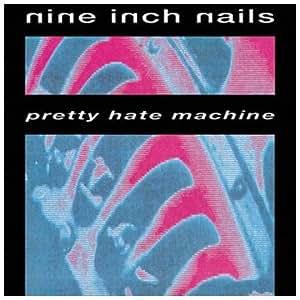 Pretty Hate Machine