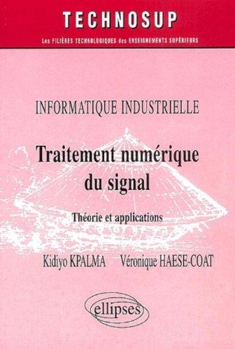 Traitement numérique du signal : Théorie et applications