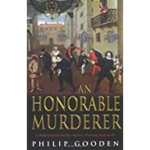 An Honorable Murderer: A Shakespearean Murder-Mystery Featuring Nick Revill by Philip Gooden (2005-03-10)