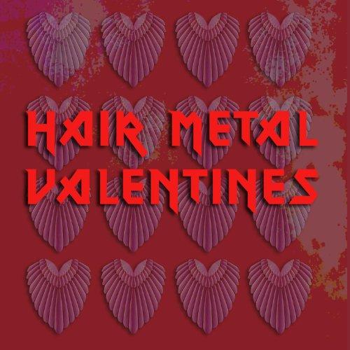 Hair Metal Valentines
