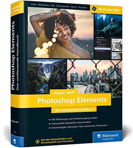 Photoshop Elements: Fotos verwalten und bearbeiten, RAW entwickeln, Bildergalerien präsentieren - ab Version 2020