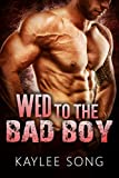 Wed to the Bad Boy by Kaylee Song front cover