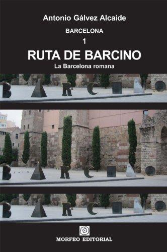 Ruta de Barcino. La Barcelona romana por Antonio Gálvez Alcaide