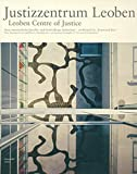 Justizzentrum Leoben: Europas modernster Gerichts- und Gefängnisbau
