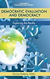Democratic Evaluation and Democracy: Exploring the Reality (Evaluation & Society)