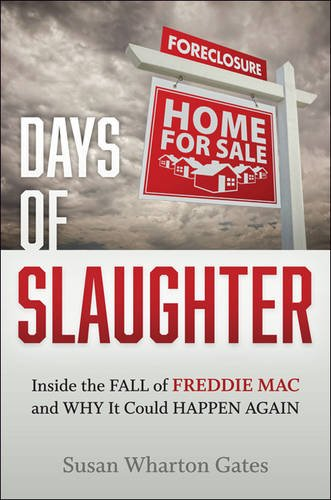 days-of-slaughter-inside-the-fall-of-freddie-mac-and-why-it-could-happen-again
