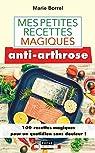 Mes petites recettes magiques anti-arthrose par Borrel