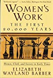 Women's Work: The First 20, 000 Years - Women, Cloth and Society in Early Times