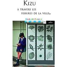 Kizu : A travers les fissures de la ville
