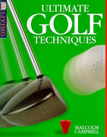 Ultimate Golf Techniques (DK Living) by Malcolm Campbell (1998-07-06) par Malcolm Campbell