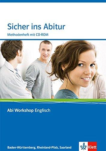 Sicher ins Abitur. Ausgabe Baden-Württemberg, Rheinland-Pfalz, Saarland: Methodenheft mit CD-ROM Klassen 11, 12, 13 (Abi Workshop Englisch)