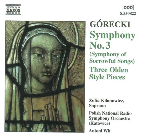 GÓRECKI - Symphony No.3 - Three Olden Style Pieces