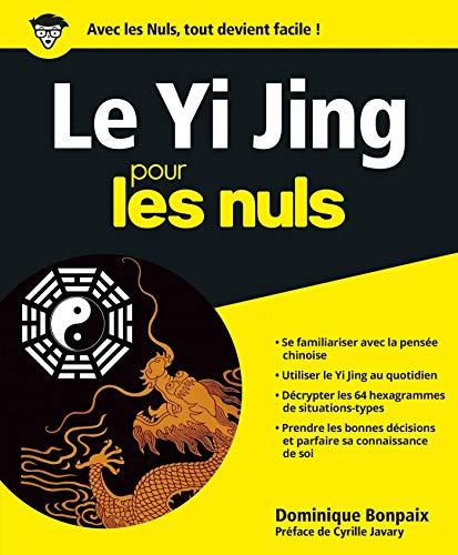 Yi Jing Pour les Nuls par Dominique BONPAIX