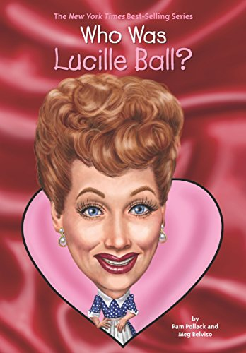 Who Was Lucille Ball? -