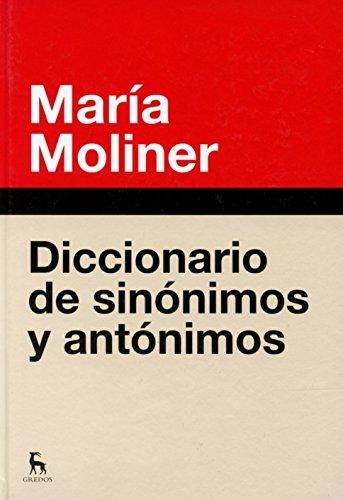 Diccionario de sinonimos y antonim.N.Ed: Nueva edición (DICCIONARIOS) por MARIA MOLINER RUIZ