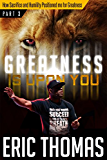 Greatness Is Upon You: How Sacrifice and Humility Positioned Me for Greatness (English Edition)