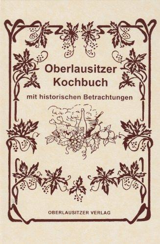 Oberlausitzer Kochbuch: Mit historischen Betrachtungen