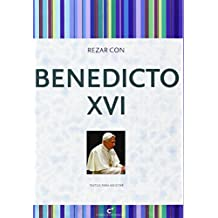 Rezar Con Benedicto XVI