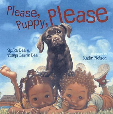 [(Please, Puppy, Please)] [ By (author) Spike Lee, By (author) Tonya Lee Lewis, Illustrated by Kadir Nelson ] [April, 2006]