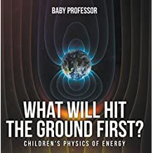 What Will Hit the Ground First? | Children's Physics of Energy