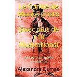 Le Comte de Monte-Cristo ( avec plus de 110 illustrations): version complète 6 volumes (French Edition)