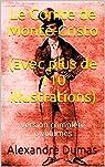 Le Comte de Monte-Cristo - Intégrale par Dumas