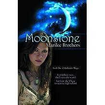 Moonstone (The Unbidden Magic Series Book 1)