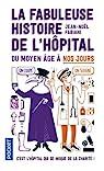 La fabuleuse histoire de l'hôpital du Moyen Âge à nos jours par Fabiani