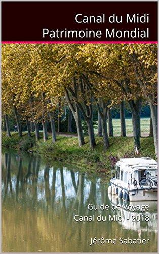 Couverture du livre Canal du Midi Patrimoine Mondial: Guide de Voyage Canal du Midi - 2018