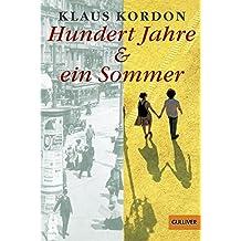 Hundert Jahre und ein Sommer: Roman (Gulliver)