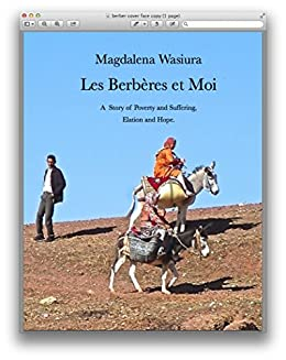 Les Berbères et Moi: A  Story of Poverty and Suffering, Elation and Hope. by [Wasiura, Magdalena]