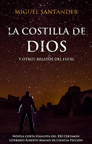 la-costilla-de-dios-y-otros-relatos-del-final-spanish-edition