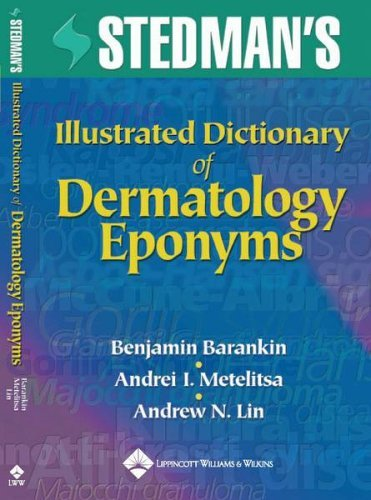 Stedman's Illustrated Dictionary of Dermatology Eponyms by Benjamin Barankin (2004-12-13)